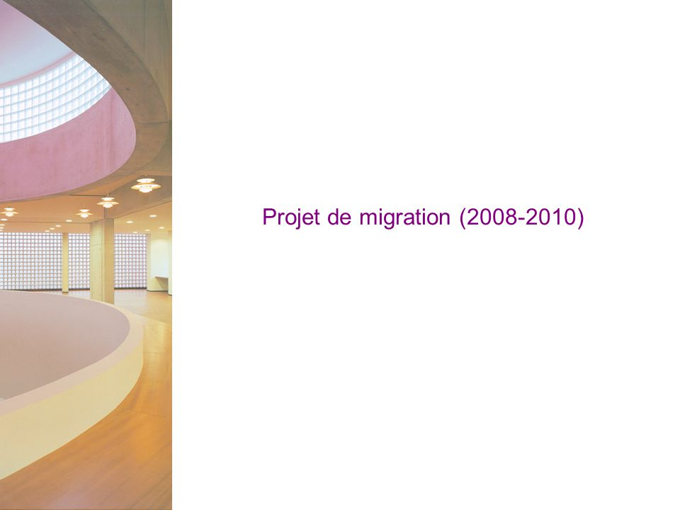 Projet de migration (2008-2010)