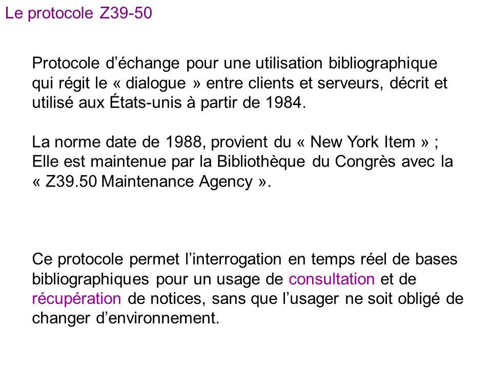 Protocole déchange pour une utilisation bibliographique qui régit le « dialogue » entre clients et serveurs, décrit et utilisé aux États-unis à partir