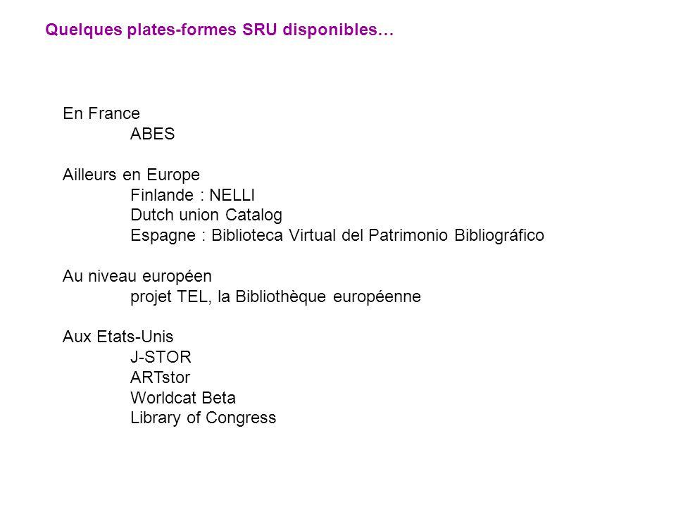 En France ABES Ailleurs en Europe Finlande : NELLI Dutch union Catalog Espagne : Biblioteca Virtual del Patrimonio Bibliográfico Au niveau européen pr