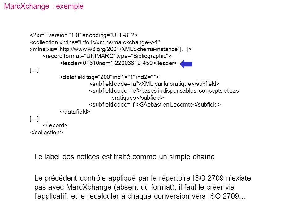 Le précédent contrôle appliqué par le répertoire ISO 2709 nexiste pas avec MarcXchange (absent du format), il faut le créer via lapplicatif, et le rec
