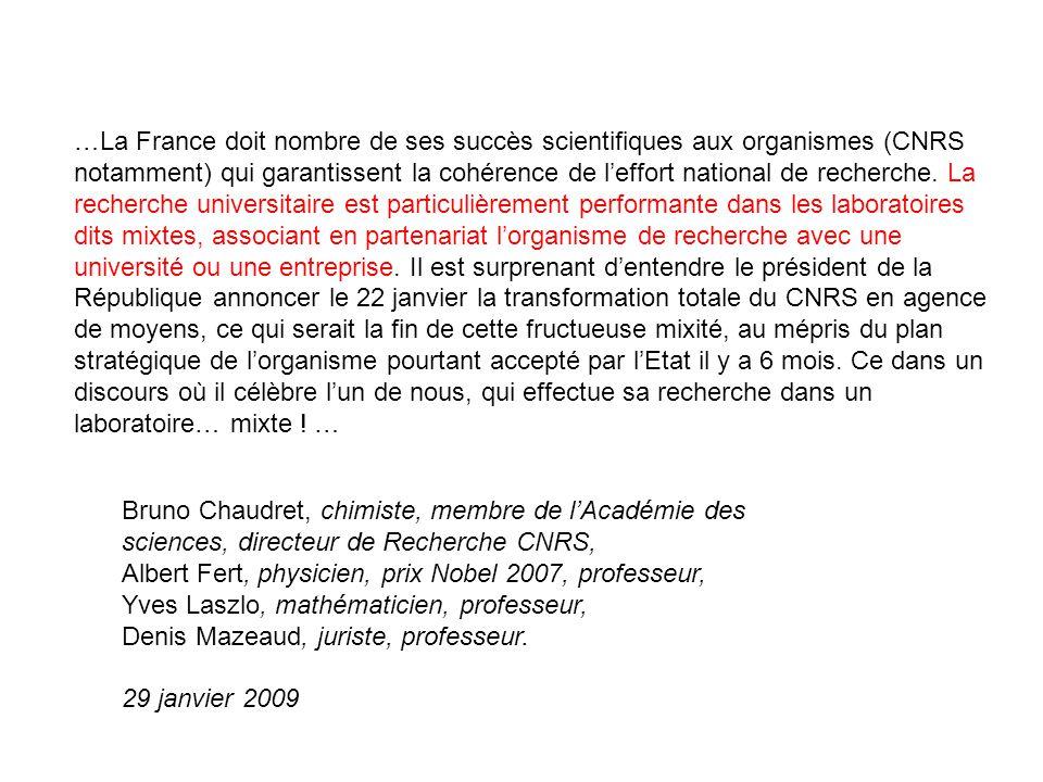 …La France doit nombre de ses succès scientifiques aux organismes (CNRS notamment) qui garantissent la cohérence de leffort national de recherche. La