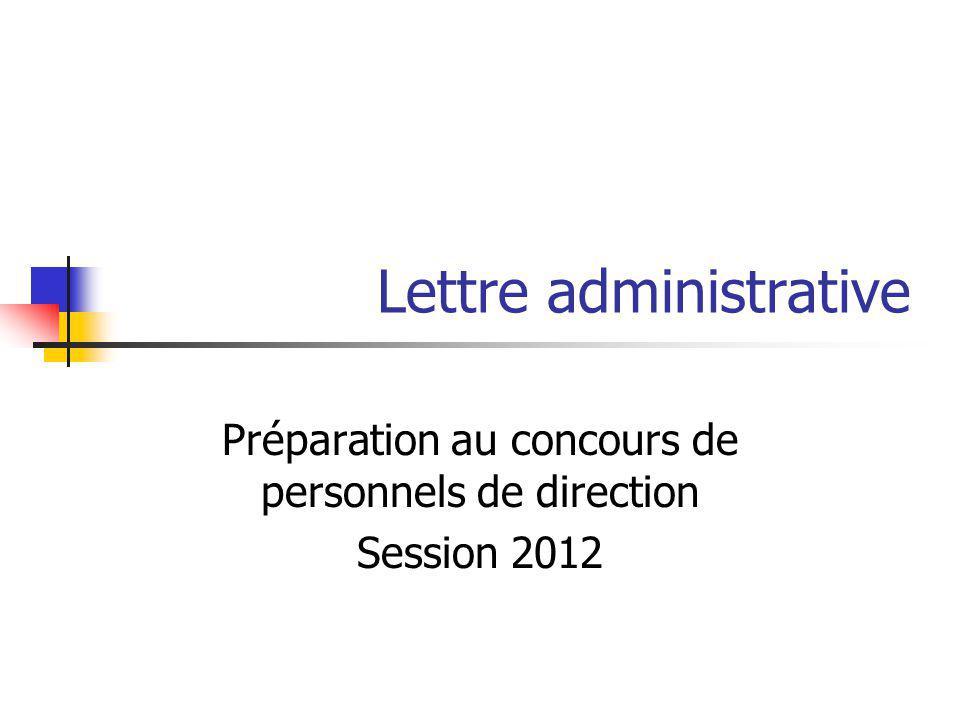 Lettre administrative Préparation au concours de personnels de direction Session 2012