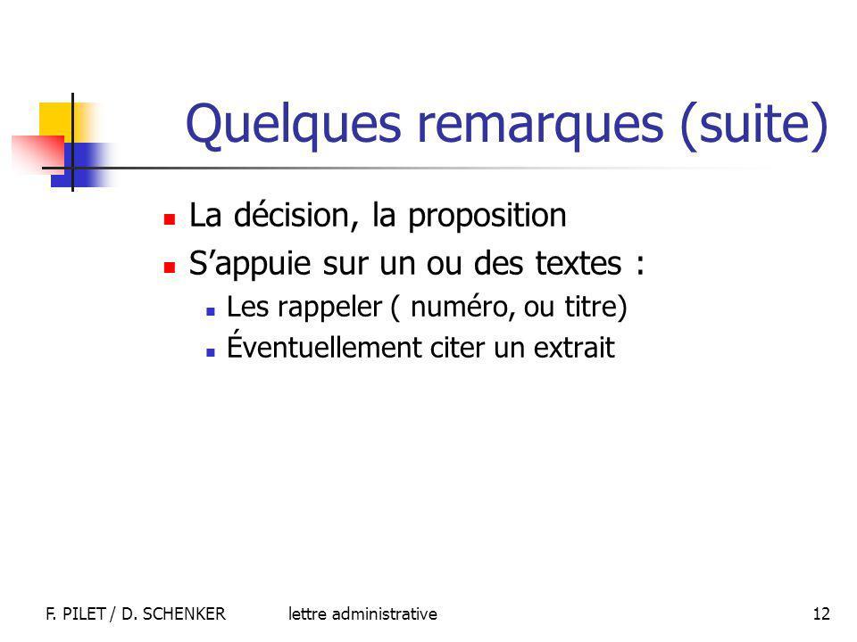 lettre administrativeF. PILET / D. SCHENKER 12 Quelques remarques (suite) La décision, la proposition Sappuie sur un ou des textes : Les rappeler ( nu