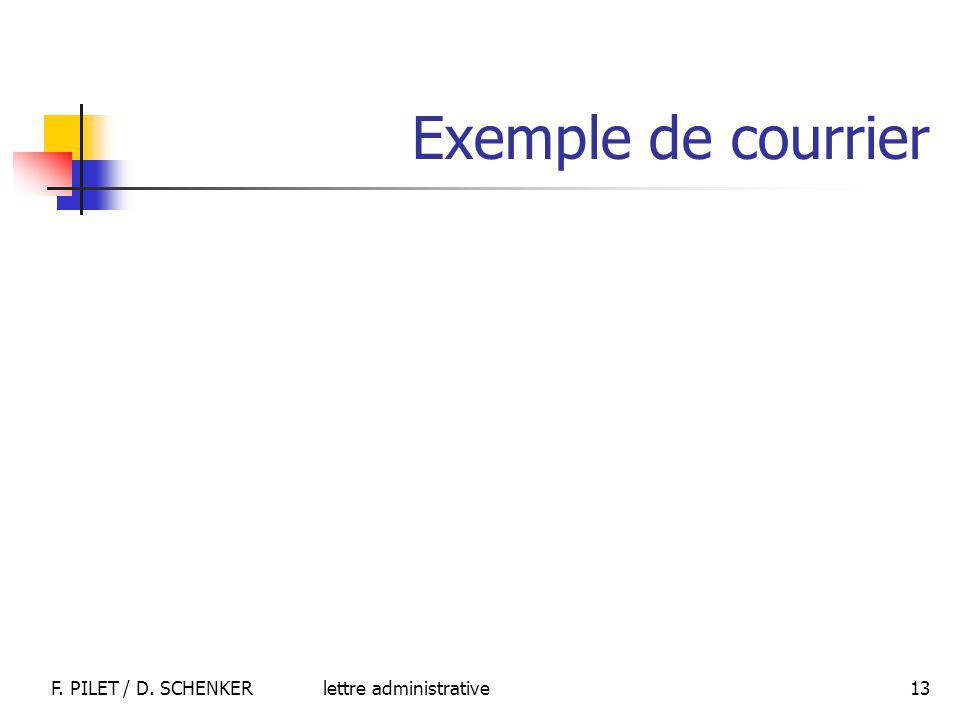 lettre administrativeF. PILET / D. SCHENKER 13 Exemple de courrier