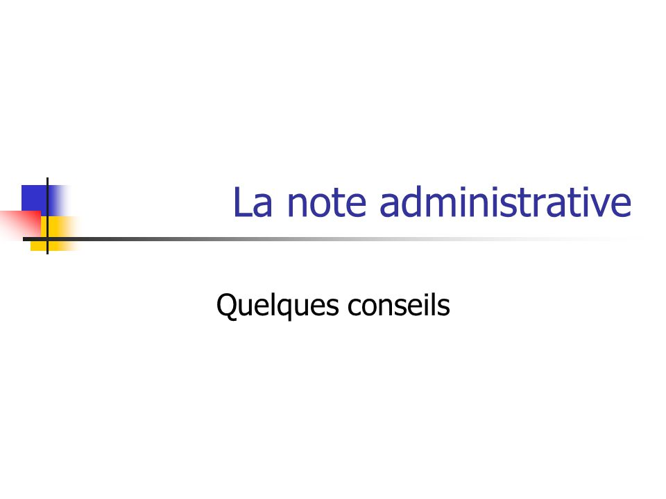 La note administrative Quelques conseils