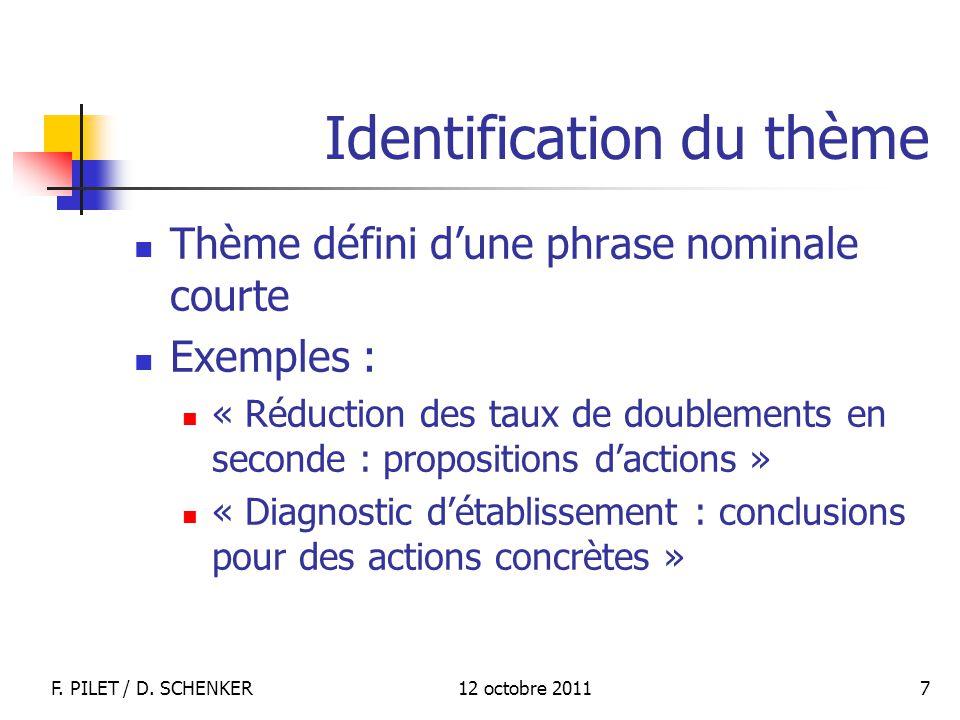 12 octobre 2011F. PILET / D. SCHENKER 7 Identification du thème Thème défini dune phrase nominale courte Exemples : « Réduction des taux de doublement