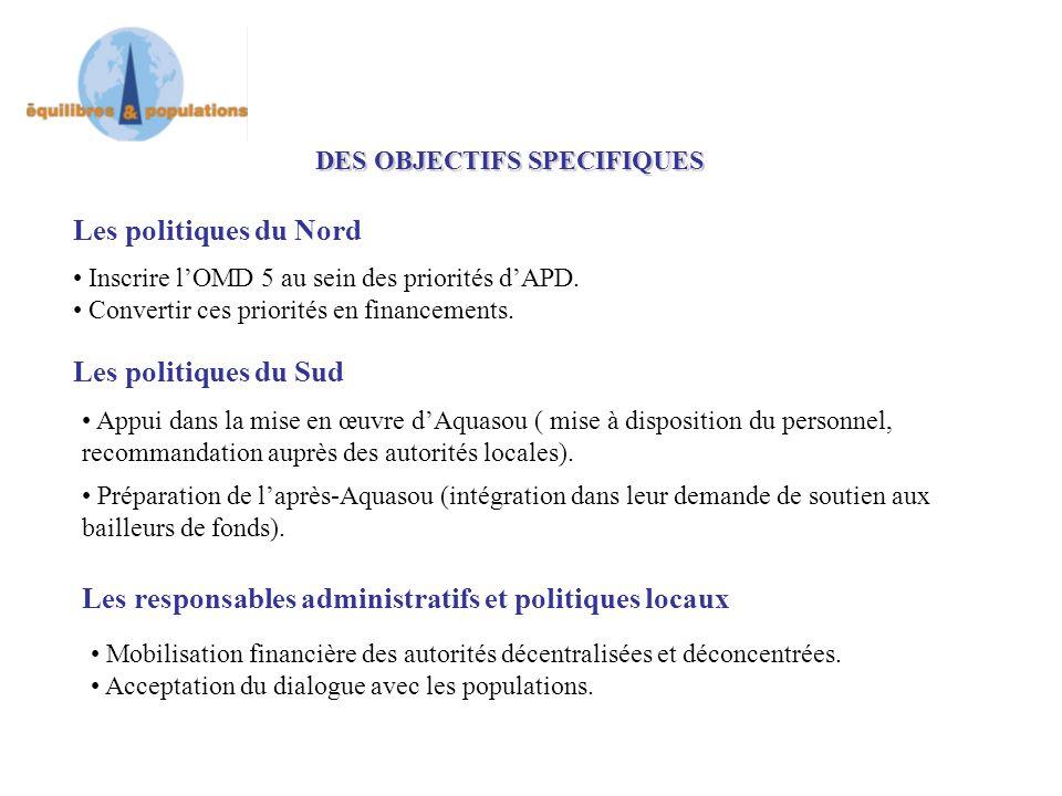 Les politiques du Nord DES OBJECTIFS SPECIFIQUES Inscrire lOMD 5 au sein des priorités dAPD.