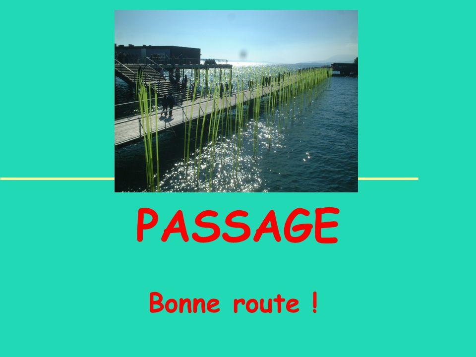Bonne route ! PASSAGE