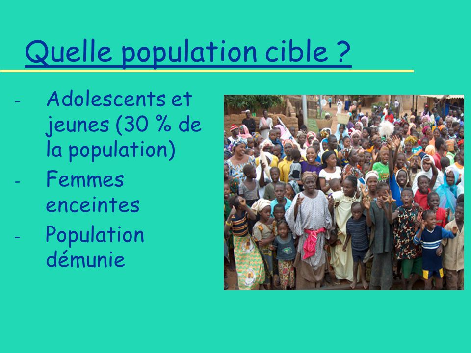 Quelle population cible .