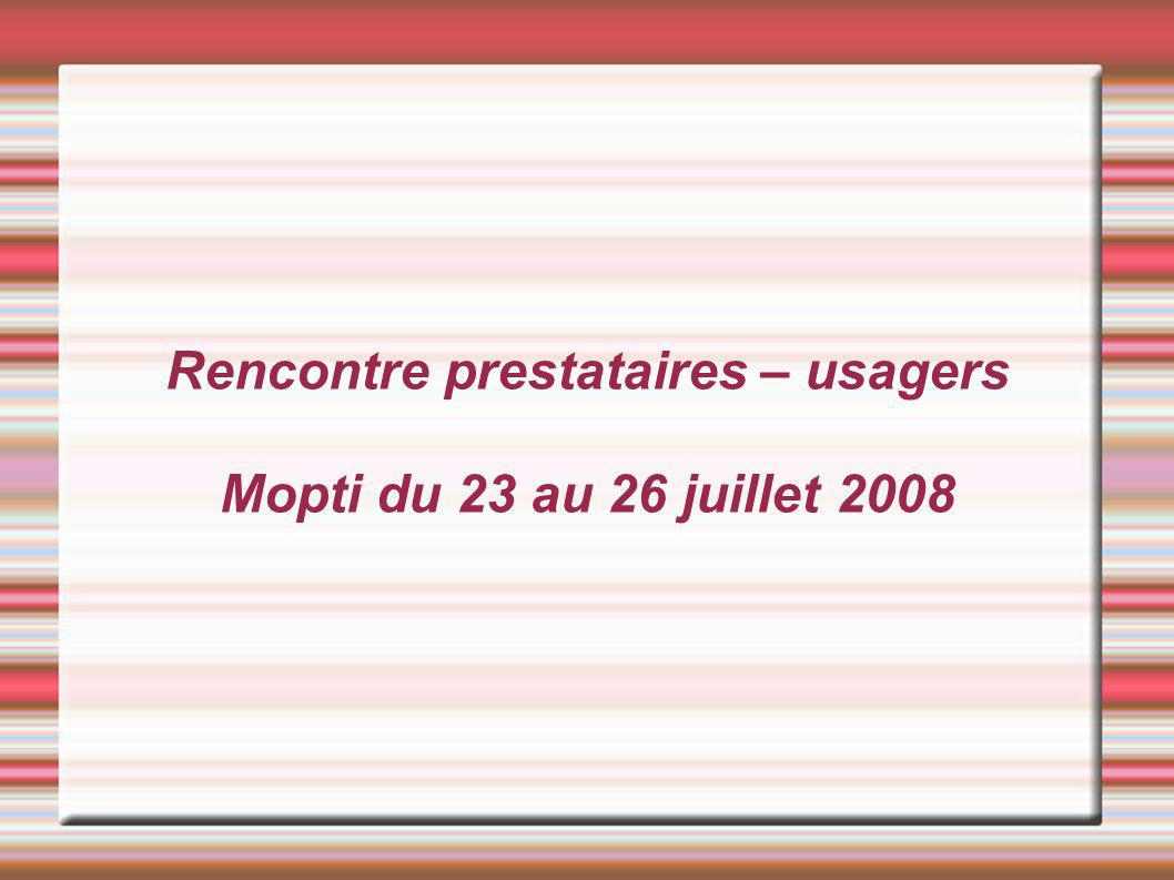 Rencontre prestataires – usagers Mopti du 23 au 26 juillet 2008