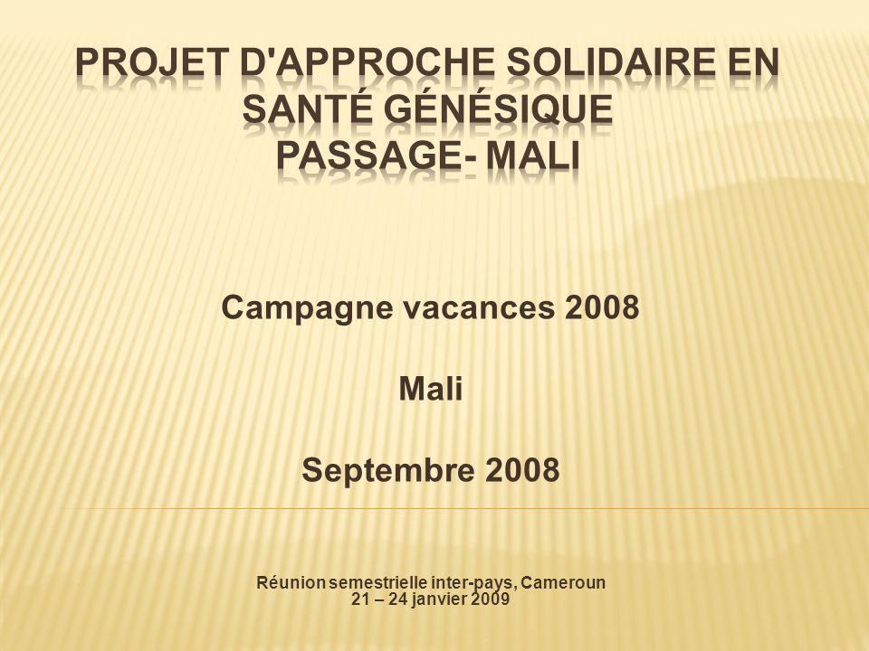Campagne vacances 2008 Mali Septembre 2008 Réunion semestrielle inter-pays, Cameroun 21 – 24 janvier 2009