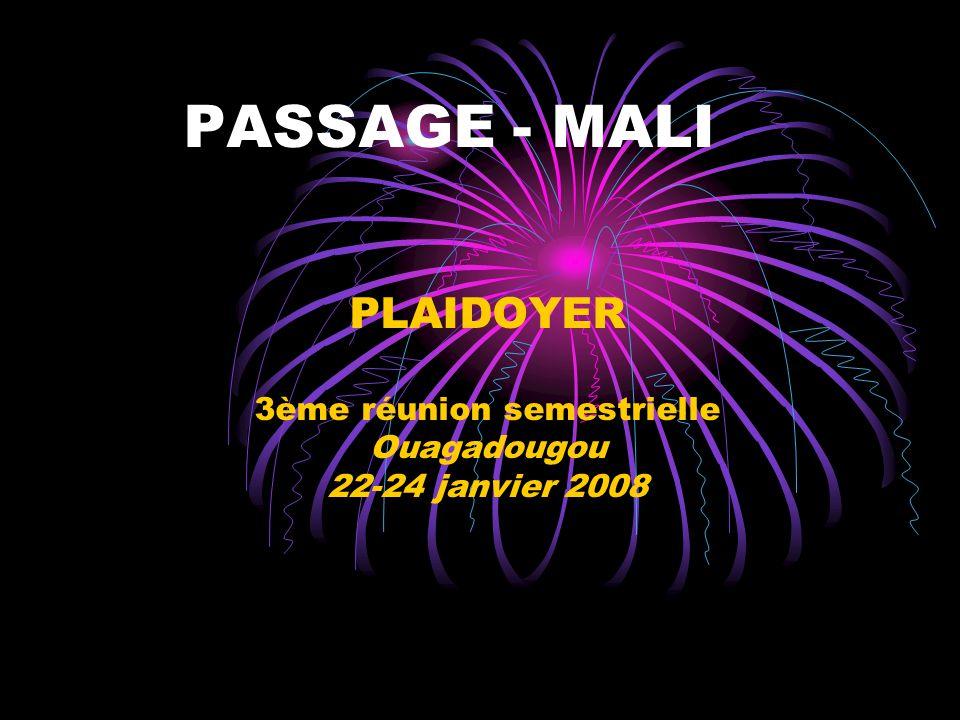 PASSAGE - MALI PLAIDOYER 3ème réunion semestrielle Ouagadougou 22-24 janvier 2008
