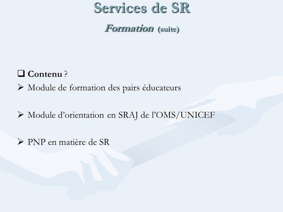 Services de SR Formation (suite) Contenu . Contenu .
