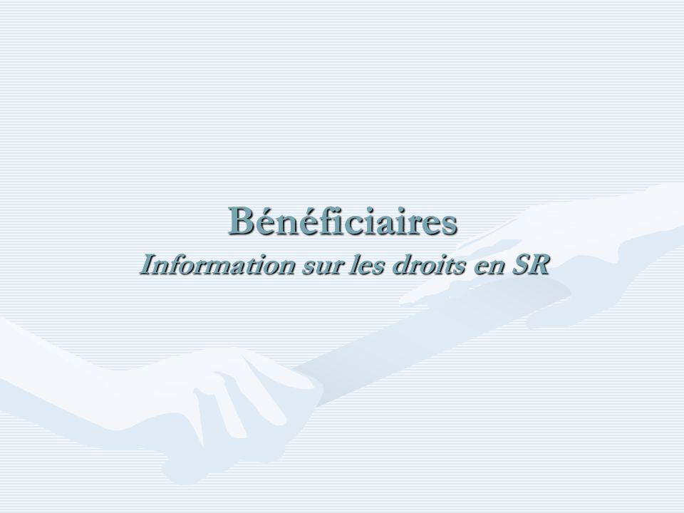 Bénéficiaires Information sur les droits en SR
