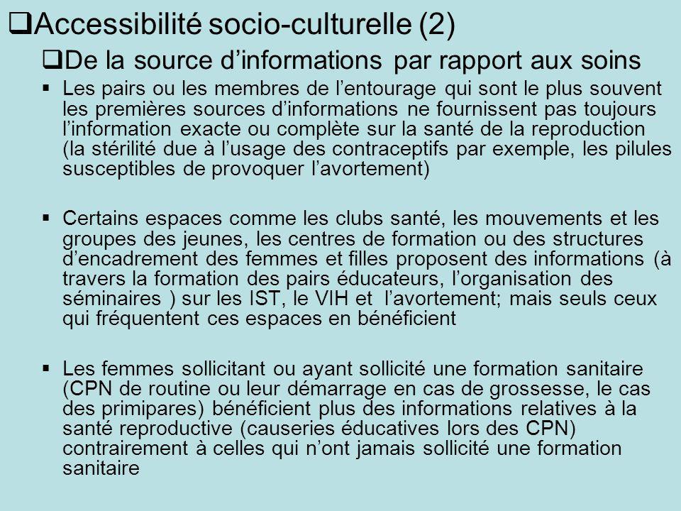 Accessibilité socio-culturelle (2) De la source dinformations par rapport aux soins Les pairs ou les membres de lentourage qui sont le plus souvent le