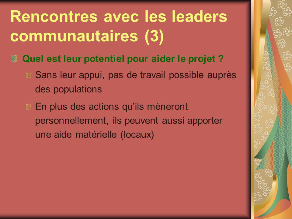 Rencontres avec les leaders communautaires (3) Quel est leur potentiel pour aider le projet .