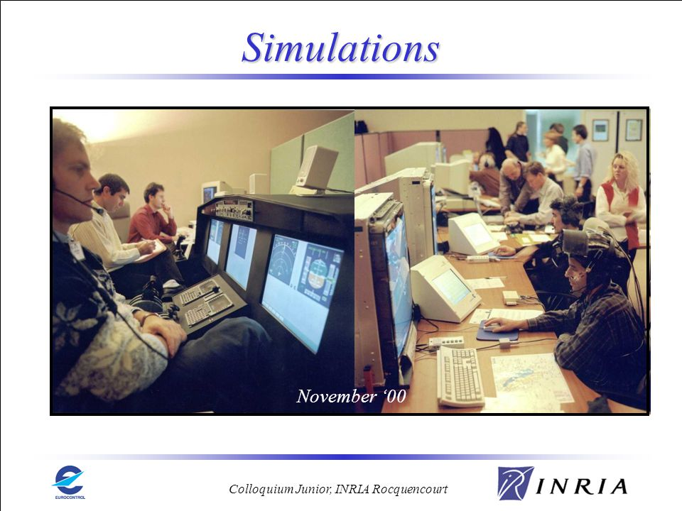 Colloquium Junior, INRIA Rocquencourt Simulations November 00