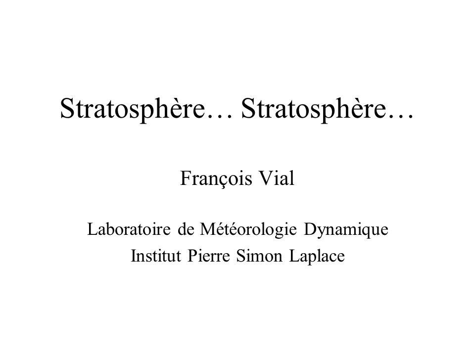 Découverte de la stratosphère Caractéristiques Ozone et chimie Dynamique Influence sur le climat.