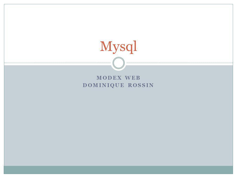 MODEX WEB DOMINIQUE ROSSIN Mysql