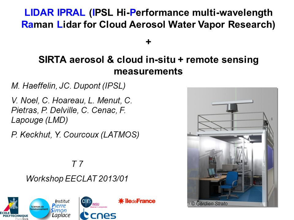 LIDAR IPRAL (IPSL Hi-Performance multi-wavelength Raman Lidar for Cloud Aerosol Water Vapor Research) + SIRTA aerosol & cloud in-situ + remote sensing