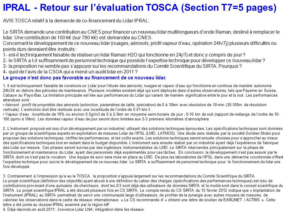 IPRAL - Retour sur lévaluation TOSCA (Section T7=5 pages) AVIS TOSCA relatif à la demande de co-financement du Lidar IPRAL: Le SIRTA demande une contribution au CNES pour financer un nouveau lidar multilongueurs donde Raman, destiné à remplacer le lidar.