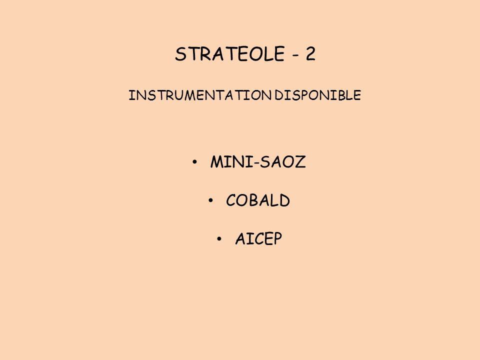 STRATEOLE - 2 INSTRUMENTATION DISPONIBLE MINI-SAOZ COBALD AICEP