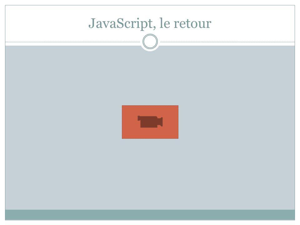 JavaScript, le retour