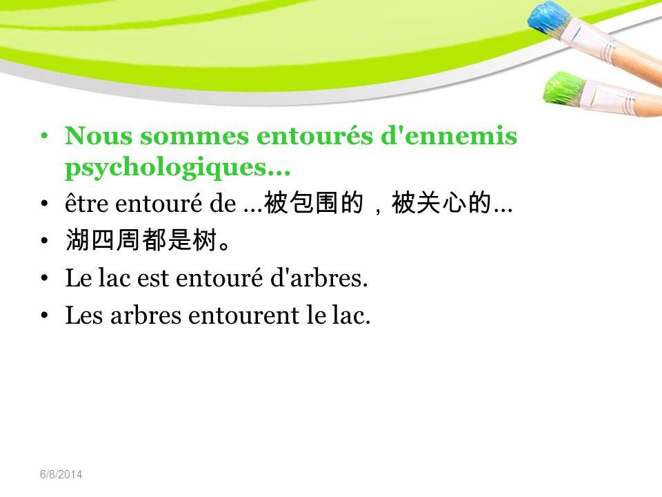 6/8/2014 Nous sommes entourés d ennemis psychologiques...