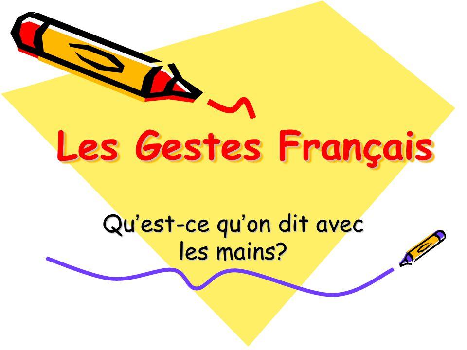 Les Gestes Français Qu est-ce qu on dit avec les mains?
