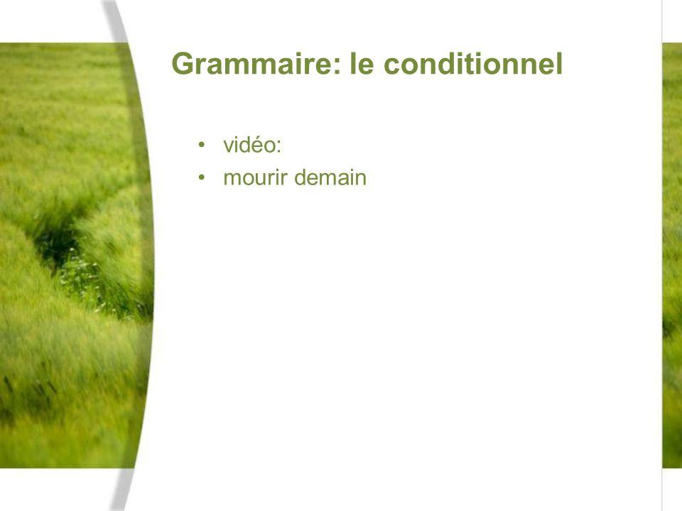 Grammaire: le conditionnel vidéo: mourir demain