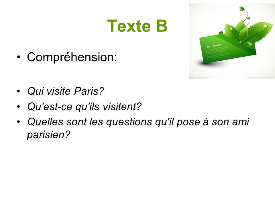 Texte B Compréhension: Qui visite Paris.Qu est-ce qu ils visitent.