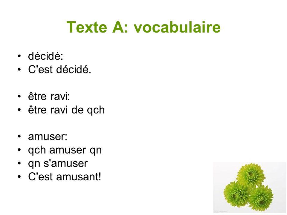 Texte A: vocabulaire décidé: C est décidé.