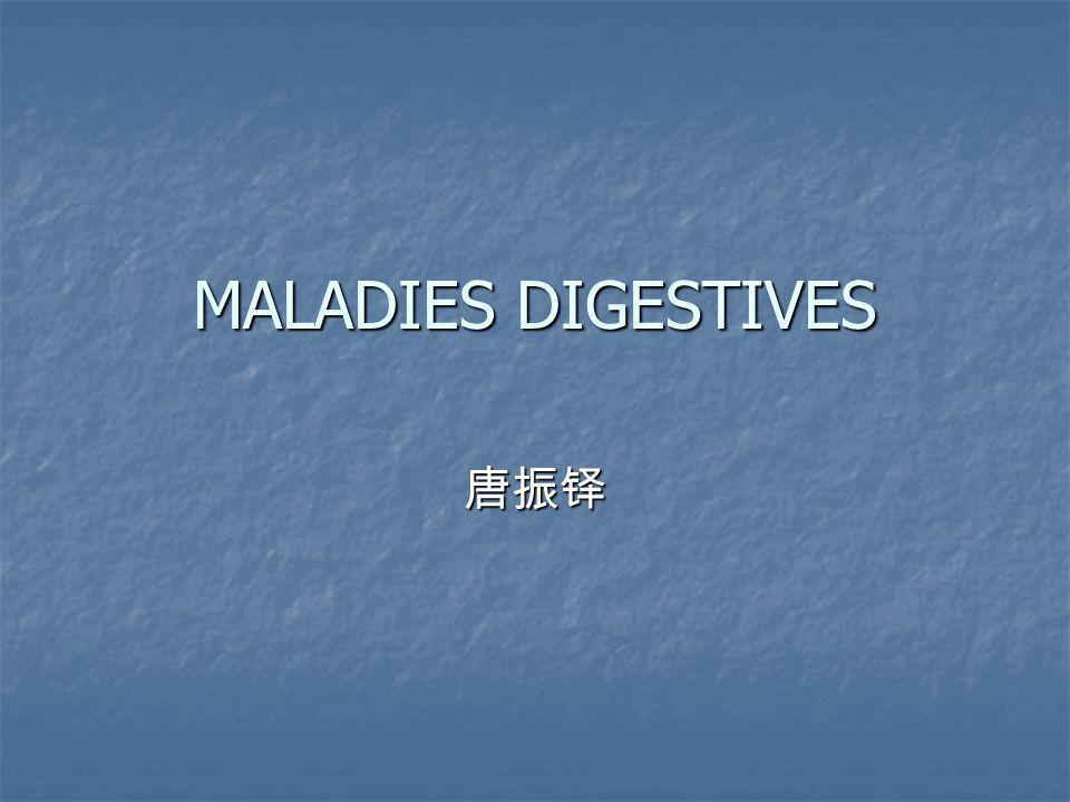 MALADIES DIGESTIVES