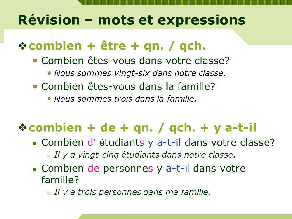 Révision – mots et expressions combien + être + qn.