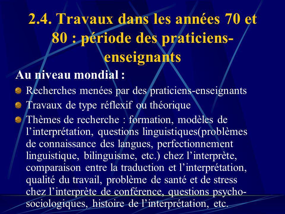 2.4. Travaux dans les années 70 et 80 : période des praticiens- enseignants Au niveau mondial : Recherches menées par des praticiens-enseignants Trava