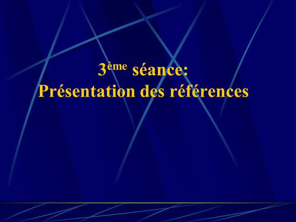 3 ème séance: Présentation des références