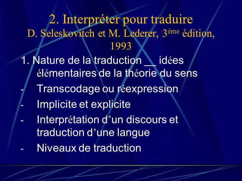 2. Interpréter pour traduire D. Seleskovitch et M.