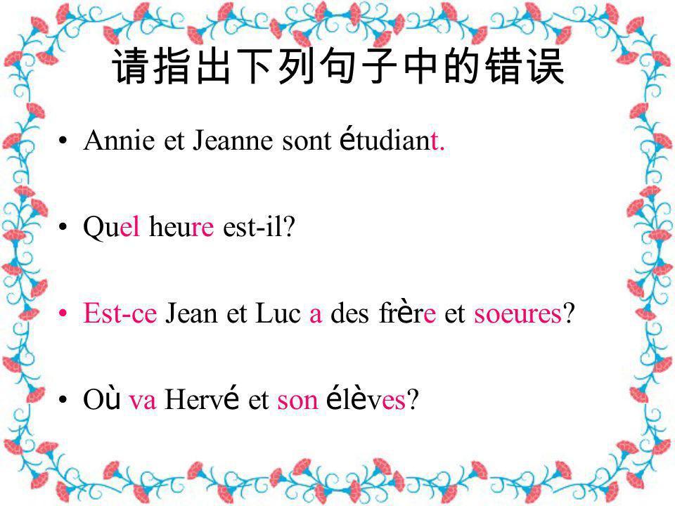 Annie et Jeanne sont é tudiant.Quel heure est-il.