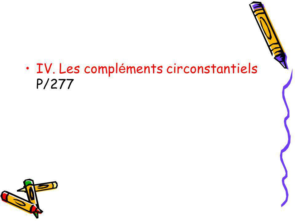 IV. Les compl é ments circonstantiels P/277