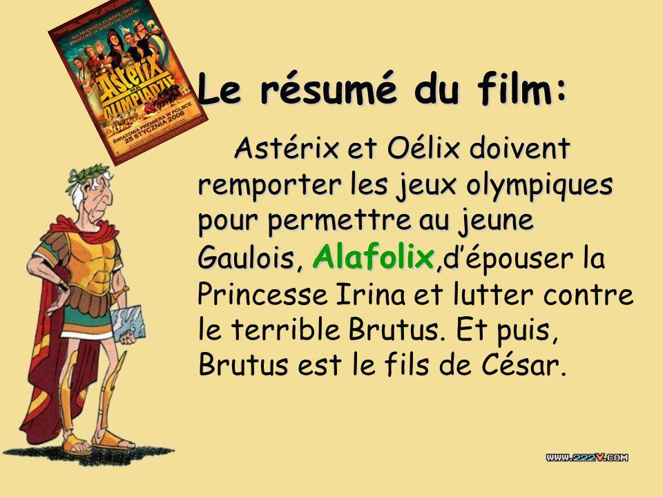 Le résumé du film: Astérix et Oélix doivent remporter les jeux olympiques pour permettre au jeune Gaulois, Alafolix,d Astérix et Oélix doivent remport