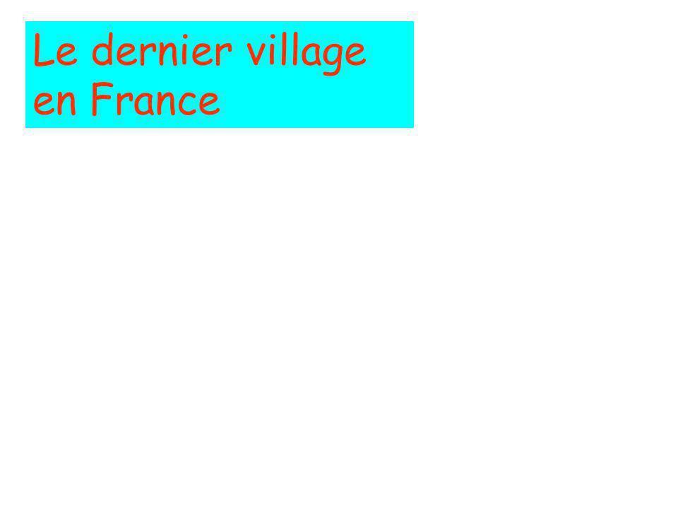 Le dernier village en France