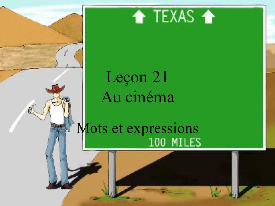 Leçon 21 Au cinéma Mots et expressions