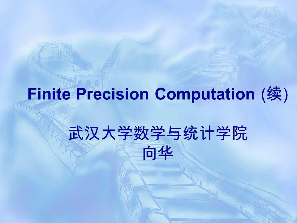 Finite Precision Computation ( )