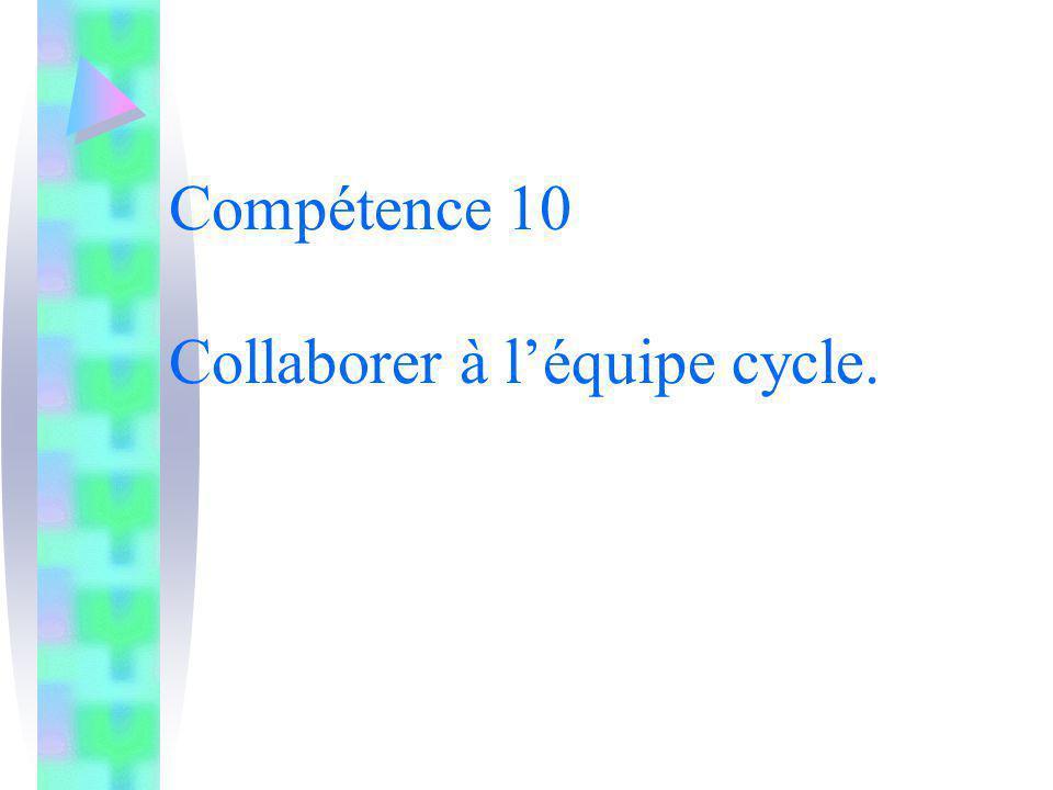Compétence 10 Collaborer à léquipe cycle.