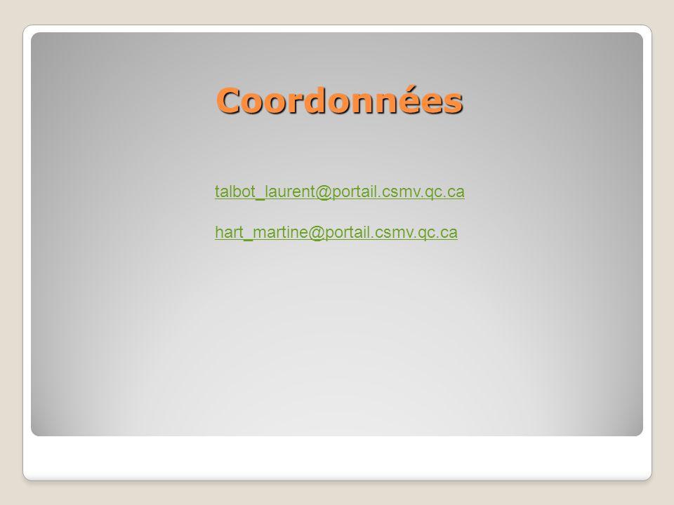 Coordonnées talbot_laurent@portail.csmv.qc.ca hart_martine@portail.csmv.qc.ca