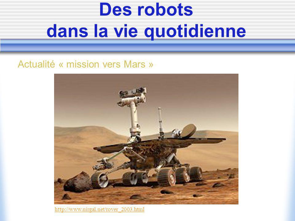 Des robots dans la vie quotidienne http://www.nirgal.net/rover_2003.html Actualité « mission vers Mars »