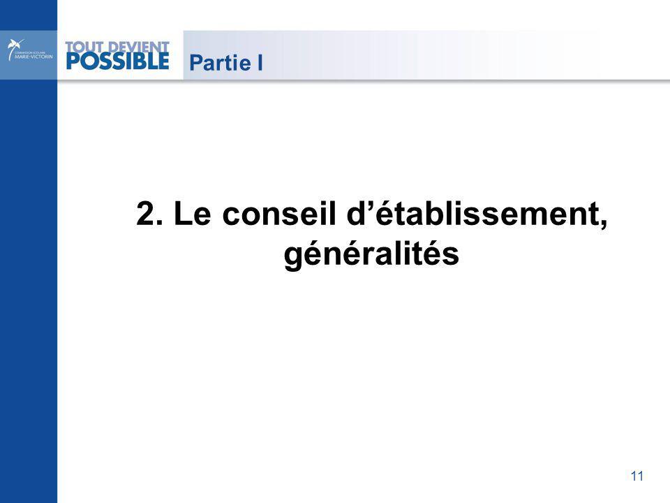 Partie I 2. Le conseil détablissement, généralités 11