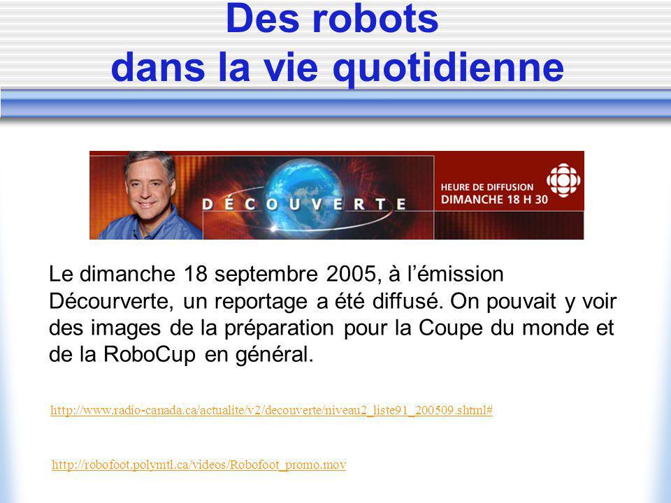 Le dimanche 18 septembre 2005, à lémission Décourverte, un reportage a été diffusé. On pouvait y voir des images de la préparation pour la Coupe du mo
