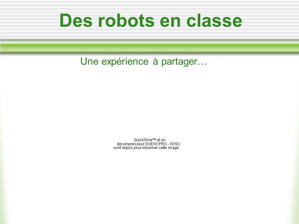 Des robots en classe Une expérience à partager…