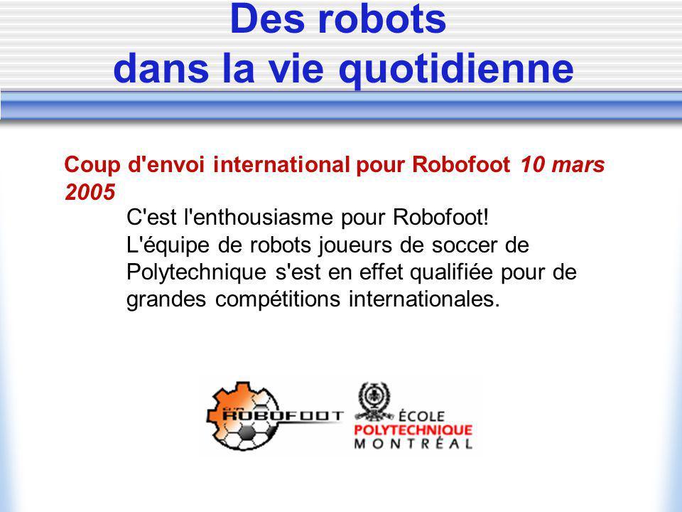 C'est l'enthousiasme pour Robofoot! L'équipe de robots joueurs de soccer de Polytechnique s'est en effet qualifiée pour de grandes compétitions intern